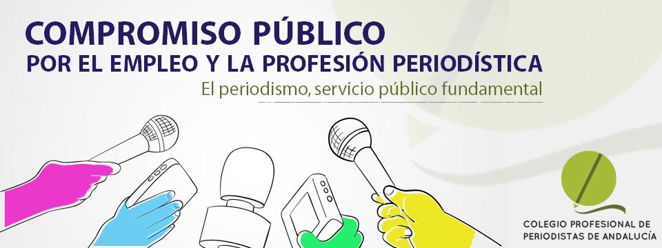 Arranca la campaña del Compromiso público por el empleo y la profesión periodística del Colegio de Periodistas de Andalucía