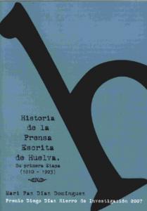 Historia de la prensa escrita de Huelvasu primera etapa (1810-1923)